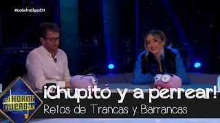 Trancas y Barrancas conocen a Lola Índigo en la intimidad - El Hormiguero 3.0