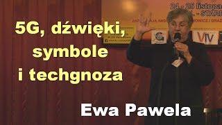 5G, dźwięki, symbole i techgnoza – Ewa Pawela