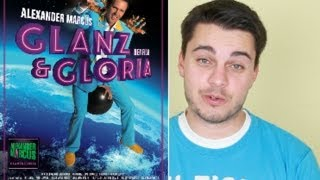 Glanz und Gloria - Alexander Marcus Film - Review - Dimas Movie Blog