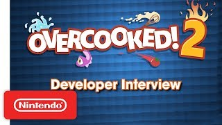 Overcooked! 2 - Ghost Town Games Developer Interview - Nintendo Switch