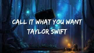 Taylor Swift   Call It What You Want (Lyrics  Lyric Video)