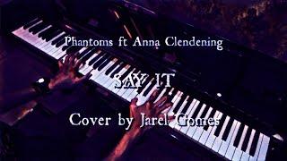 Phantoms Ft Anna Clendening   Say It (Jarel Gomes Piano)