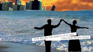 Fear Before the March of Flames- Odd How People Shake (Full Album)