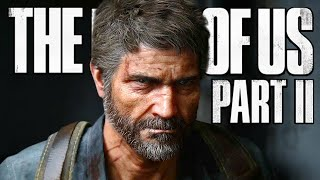 I CAN'T WAIT FOR THIS   The Last Of Us 2 - Part 1