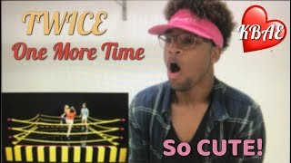 [KBAE] TWICE「One More Time」Music Video REACTION