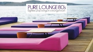 Top Lounge and Chillout Music - Pure Lounge 80