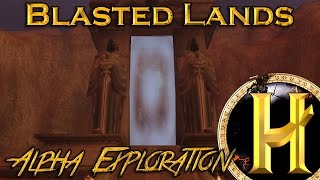 Wow Alpha Exploration - Alpha Blasted Lands + Evolution of the Dark Portal