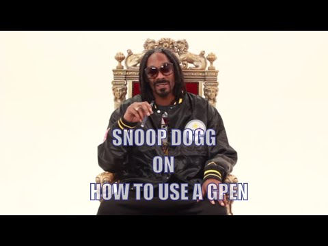 How to Use A G Pen – by Snoop Dogg