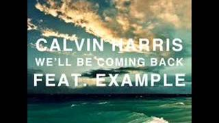 Calvin Harris ft. Example - We'll be coming back [1 hour]