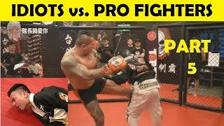 PART 5 - Top 10 Idiots Who Challenged Professional Fighters