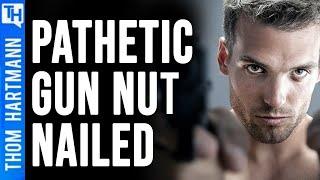 Thom Takes Down Deplorable Gun Nut