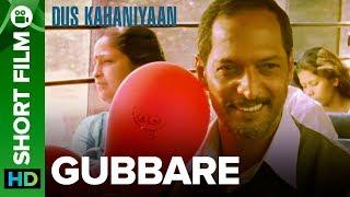 Gubbare   Short Film   Nana Patekar, Rohit Roy & Anita Hassanandani