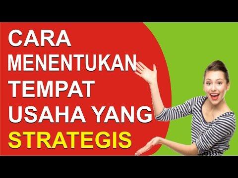 Video Cara Menentukan Lokasi Tempat Usaha yang Strategis