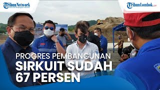 Progres Sirkuit Mandalika 67 Persen, Kepastian MotoGP Indonesia Tahun Ini Akan Dibicarakan Lagi