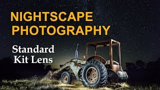 Nightscape Photography with Standard Camera and Kit Lens