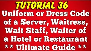 Uniform Or Dress Code Of A Waiter Or Waitress Of A Hotel Or Restaurant (Tutorial 36)