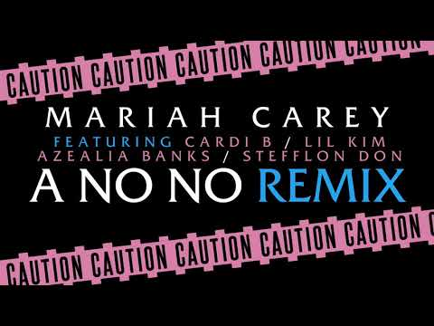 """Mariah Carey (ft/ Cardi B, Lil' Kim, Azealia Banks, Stefflon Don) - """"A No No"""""""