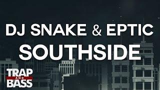 DJ Snake & Eptic - SouthSide
