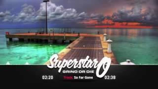 """Smooth Instrumenta' """"So Far Gone"""" [Prod. By SuperStar O]"""