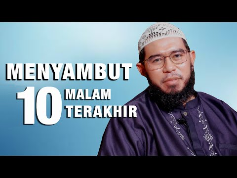 Video Menyambut 10 Malam Terakhir Ramadhan Ustadz Muhammad Nuzul Dzikri,Hafidhahullah