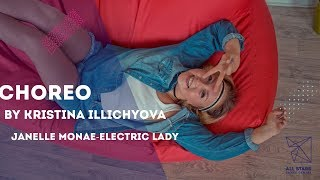 Janelle Monae-Electric Lady Choreography by Кристина Ильчева All Stars Dance Centre 2017