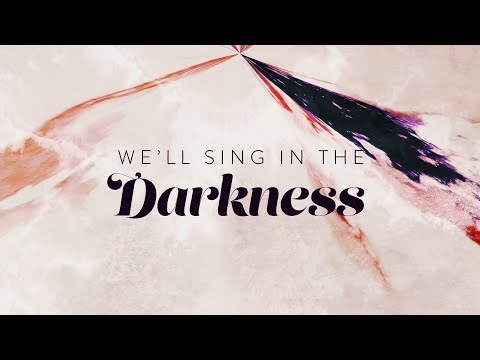 Sing In The Darkness - Youtube Lyric Video