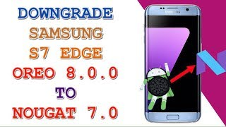 SM-G935F U3 ROOT Android 8 0 | Galaxy S7 Edge Oreo Root_Done