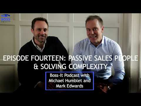 Boss-IT Podcast Episode 14: Passive Sales People & Solving Complexity