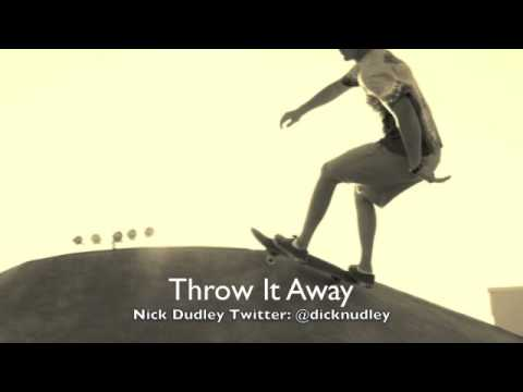 Nick Dudley- Throw It Away