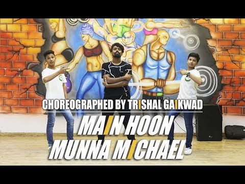 Main Hoon - Dance Video | Munna Michael 2017 | Choreographed By | Trishal Gaikwad .