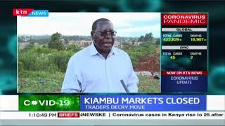 Combating Covid-19: Kiambu governor closes all markets in the county