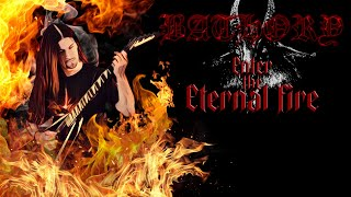 Bathory - Enter Eternal Fire