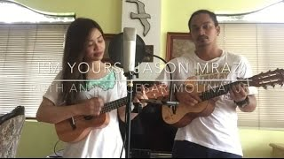 I'm Yours (Jason Mraz) Cover - Ruth Anna || Cesar Molina, Jr