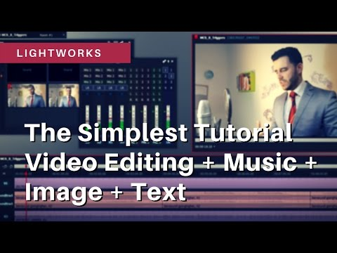 The Lightworks Tutorial on How to Trim/Cut/Edit Video + Add Audio/Text/Image under 10 mins