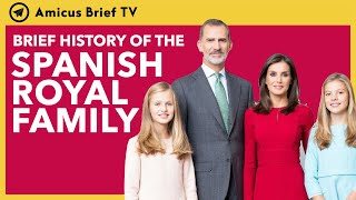 Brief History Of The Spanish Royal Family