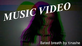 MUSIC VIDEO TO BATED BREATH BY TINASHE