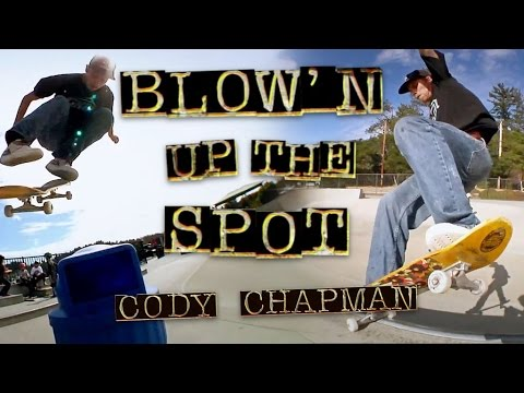 Blow'n Up The Spot: Cody Chapman for Independent Trucks