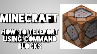 how to teleport using command blocks in minecraft - Free