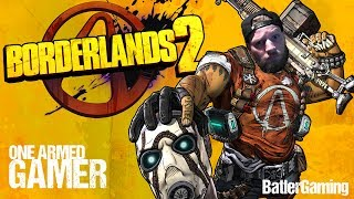 One Armed Gamer | Borderlands 2 | Axton Rose