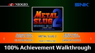 ACA NEOGEO METAL SLUG 2 - 100% Achievement Walkthrough