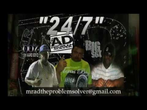 24/7- Mr AD The Problem Solver Ft. Big S6X & 007(Of The 5TH Ward Boyz)