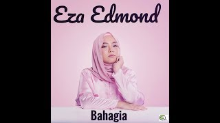 Gambar cover Bahagia - Eza Edmond (Official Lyric Video)