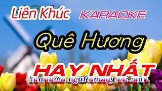 LK Quê Hương Đặc Biệt New   Nhạc Sống Trữ Tình Karaoke Hay Nhất