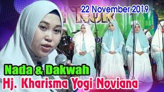 Hj. Kharisma Yogi Noviana  Terbaru Nada & Dakwah 22 November 2019