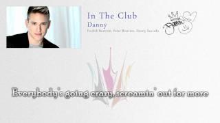 "Danny ""In The Club"" (Lyrics) - Melodifestivalen 2011"