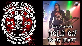 Electric Circus UK (WASP tribute) -  Hold on to my heart (W.A.S.P. Cover)