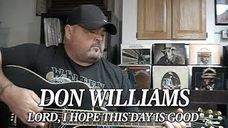 "Don Williams ""Lord, I Hope This Day Is Good"" by Billy Hurst"