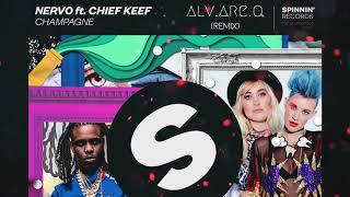 NERVO Ft  Chief Keef   Champagne (ALV. ARE. O Remix)