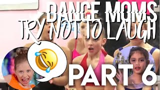 Dance moms try not to laugh 6!!!!