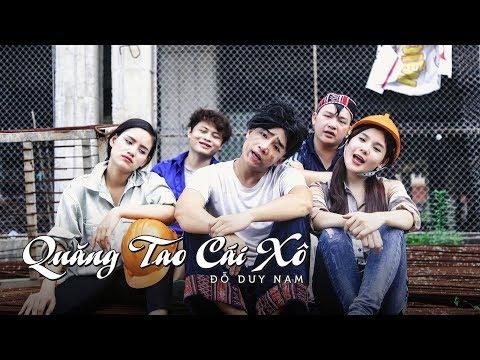 QUĂNG TAO CÁI XÔ - PARODY OFFICIAL - ĐỖ DUY NAM - FULL MV